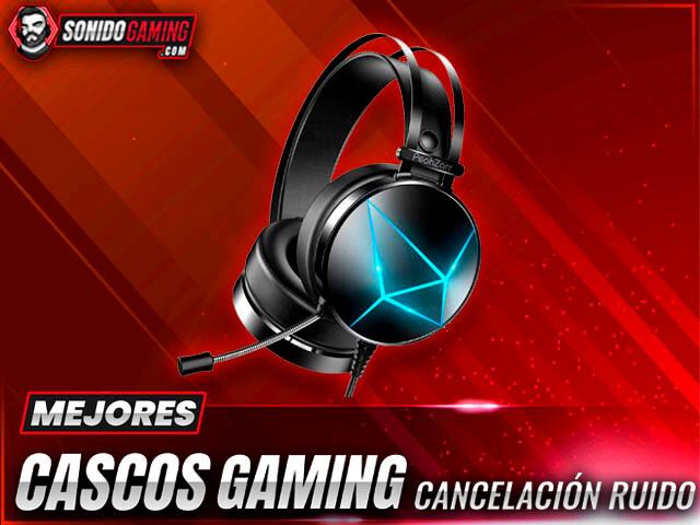 mejores cascos gaming con cancelación de ruido